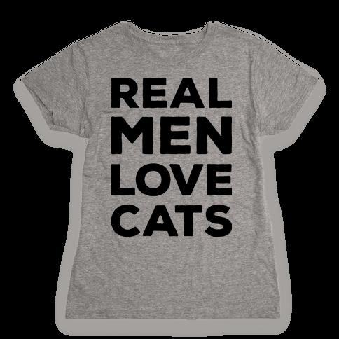 Real Men Love Cats Womens T-Shirt