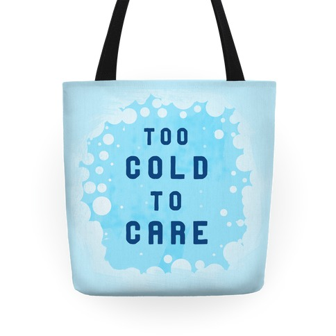 Too Cold to Care Tote