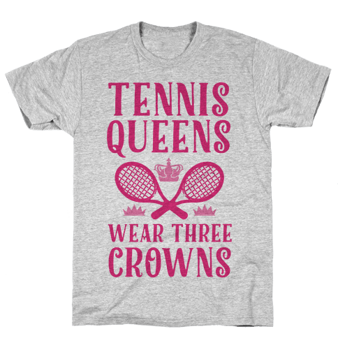 Tennis Queens Wear Three Crowns Mens T-Shirt