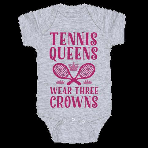 Tennis Queens Wear Three Crowns Baby Onesy