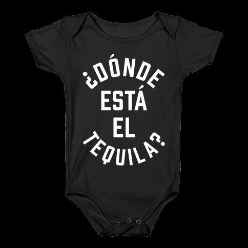 Donde Esta El Tequila? Baby Onesy