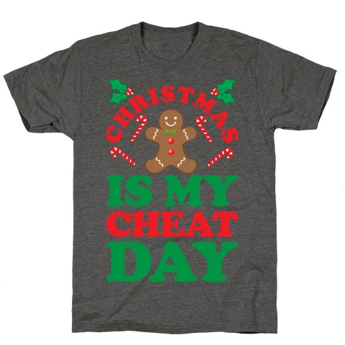 Christmas Is My Cheat Day T-Shirt