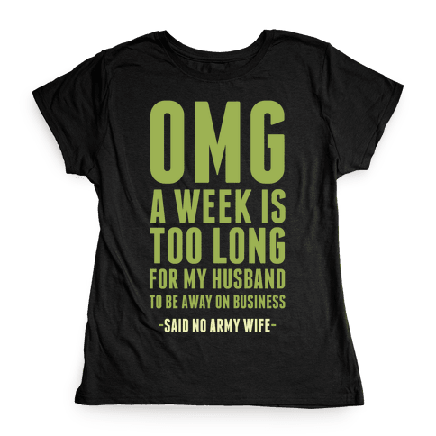 OMG Said No Military Wife Womens T-Shirt