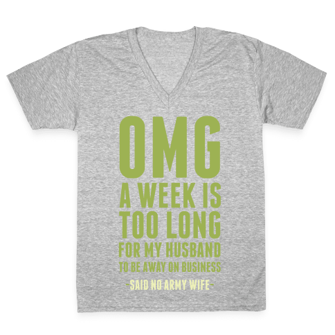 OMG Said No Military Wife V-Neck Tee Shirt