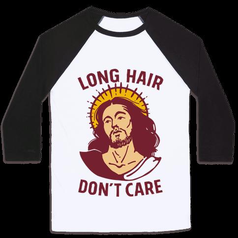 Long Hair Don't Care Jesus Baseball Tee