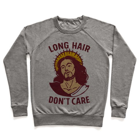 Long Hair Don't Care Jesus Pullover