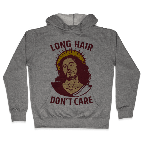 Long Hair Don't Care Jesus Hooded Sweatshirt