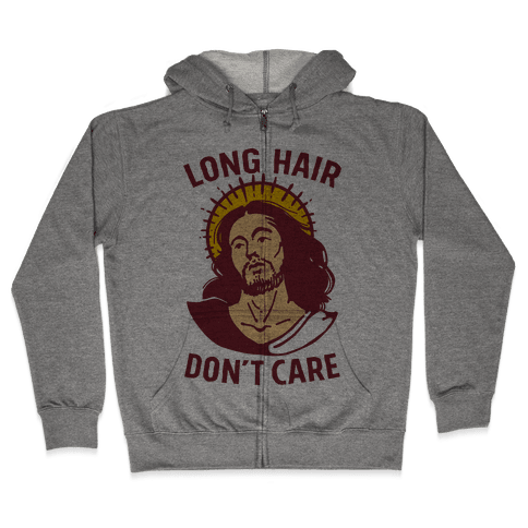 Long Hair Don't Care Jesus Zip Hoodie