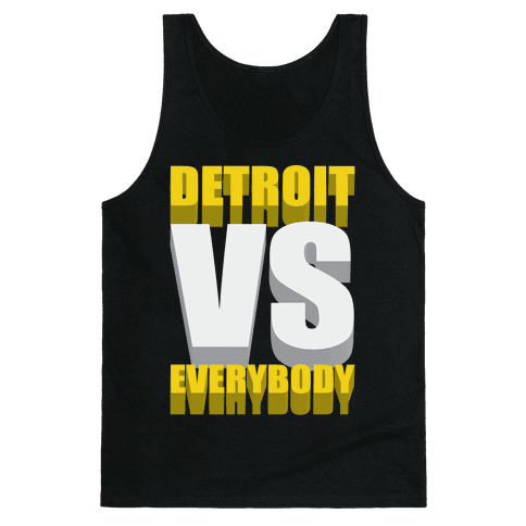 Detroit Vs Everybody Tank Top
