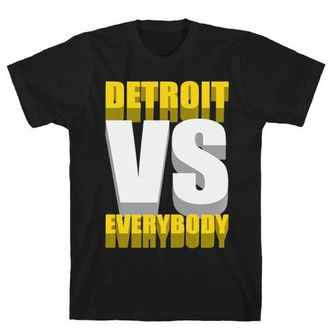 Detroit Vs Everybody T-Shirt