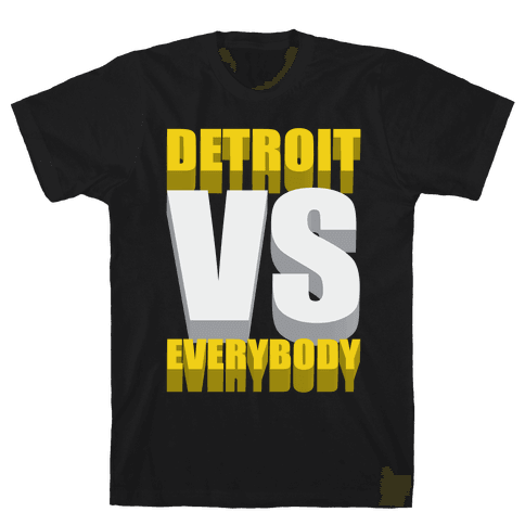 Detroit Vs Everybody Mens T-Shirt