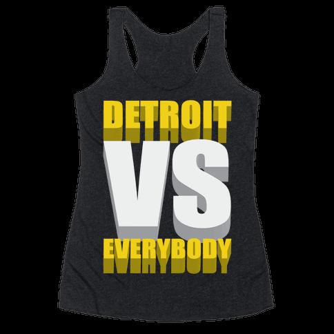 Detroit Vs Everybody Racerback Tank Top