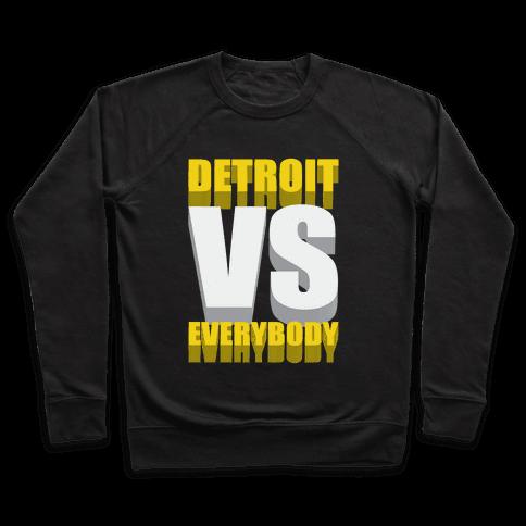 Detroit Vs Everybody Pullover