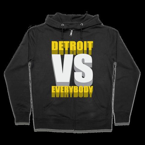 Detroit Vs Everybody Zip Hoodie