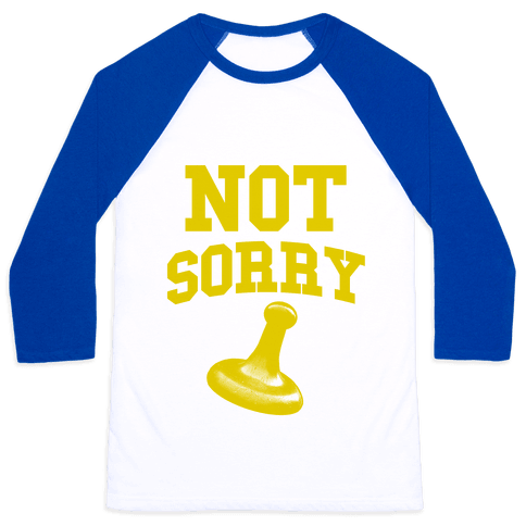 Not Sorry (yellow parody) Baseball Tee