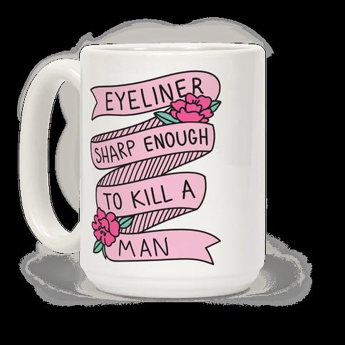 Eyeliner Sharp Enough To Kill A Man