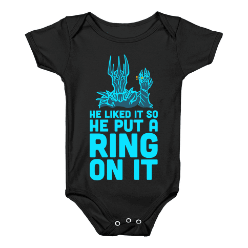He Liked It So He Put a Ring on It! Baby Onesy