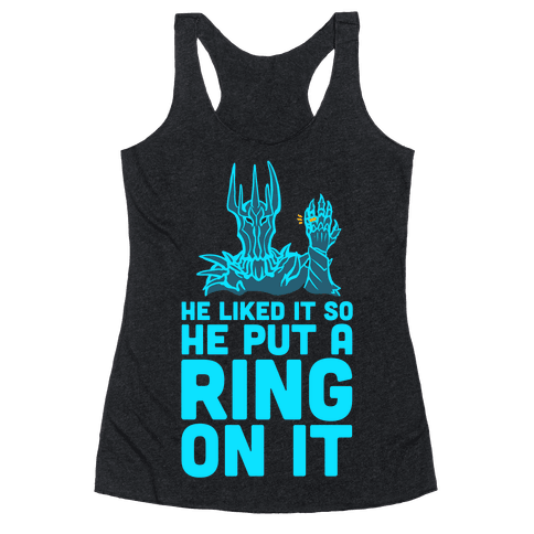 He Liked It So He Put a Ring on It! Racerback Tank Top