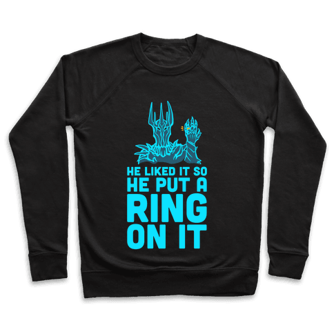 He Liked It So He Put a Ring on It! Pullover
