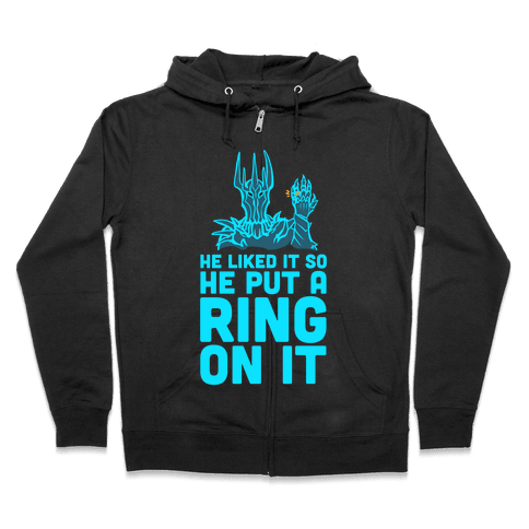 He Liked It So He Put a Ring on It! Zip Hoodie