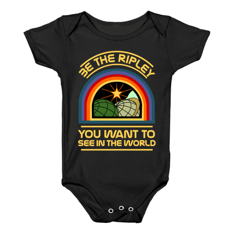 Be the Ripley You Want to See in the World Baby Onesy