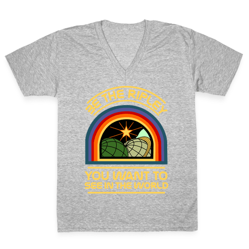 Be the Ripley You Want to See in the World V-Neck Tee Shirt
