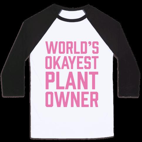 World's Okayest Plant Owner Baseball Tee