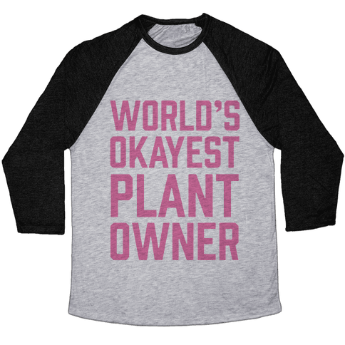 World's Okayest Plant Owner Baseball Tee