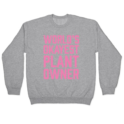 World's Okayest Plant Owner Pullover