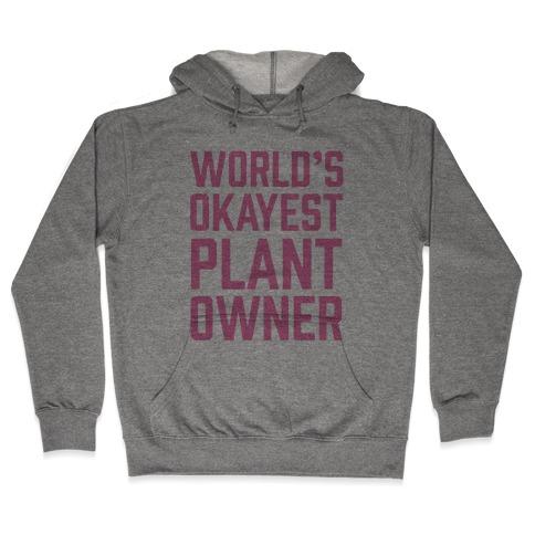World's Okayest Plant Owner Hooded Sweatshirt