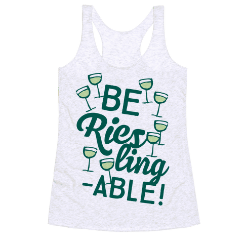 Be Riesling-able Racerback Tank Top