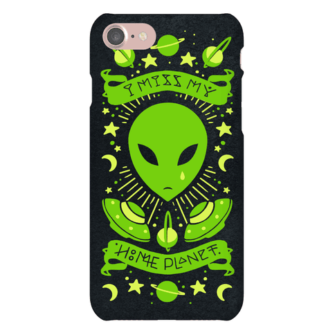I Miss My Home Planet Phone Case