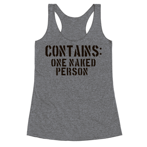 Contains: One Naked Person Racerback Tank Top
