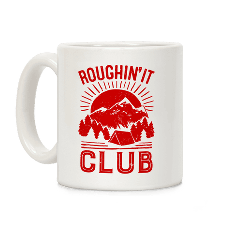 Roughin' It Club Coffee Mug