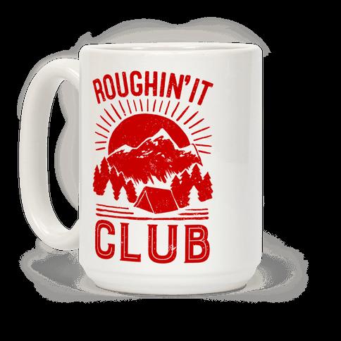 Roughin' It Club