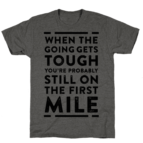When The Going Gets Tough You're Probably Still On The First Mile