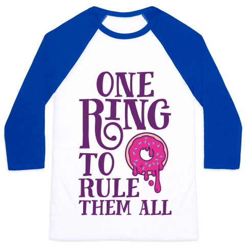 One Ring To Rule Them All Baseball Tee