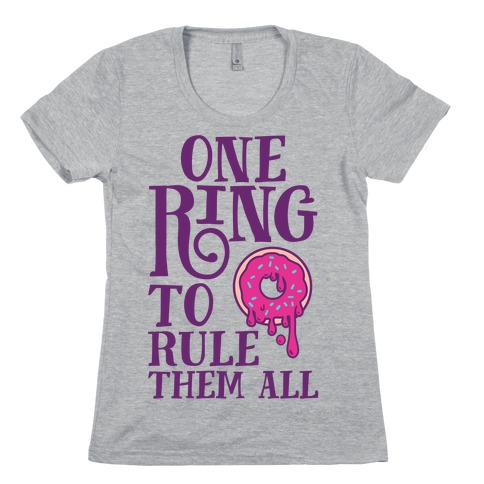 One Ring To Rule Them All Womens T-Shirt
