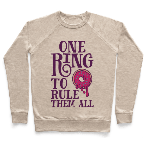 One Ring To Rule Them All Pullover