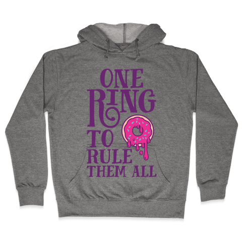 One Ring To Rule Them All Hooded Sweatshirt