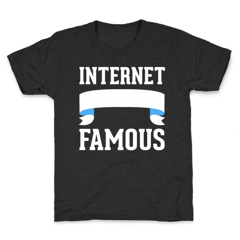 Internet Famous Kids T-Shirt