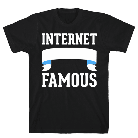 Internet Famous Mens T-Shirt