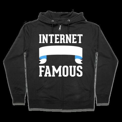 Internet Famous Zip Hoodie