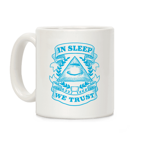 In Sleep We Trust Coffee Mug