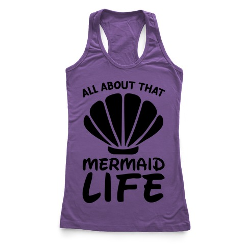 All About That Mermaid Life -CMYK Racerback Tank Top