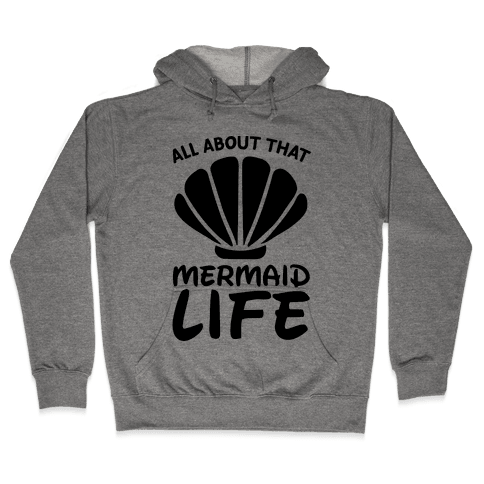 All About That Mermaid Life -CMYK Hooded Sweatshirt