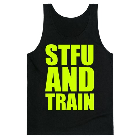 STFU and TRAIN Tank Top
