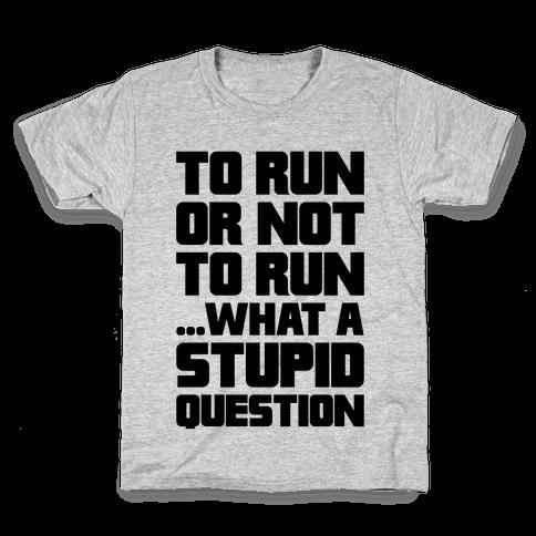 To Run Or Not To Run Kids T-Shirt