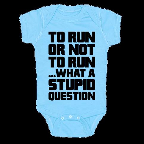 To Run Or Not To Run Baby Onesy