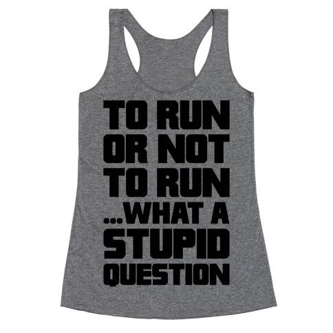 To Run Or Not To Run Racerback Tank Top